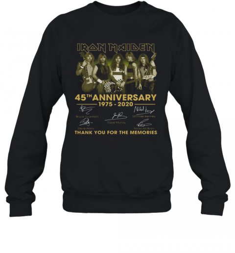 Iron Maiden 45Th Anniversary 1975 2020 Thank You For The Memories Signatures T-Shirt Unisex Sweatshirt