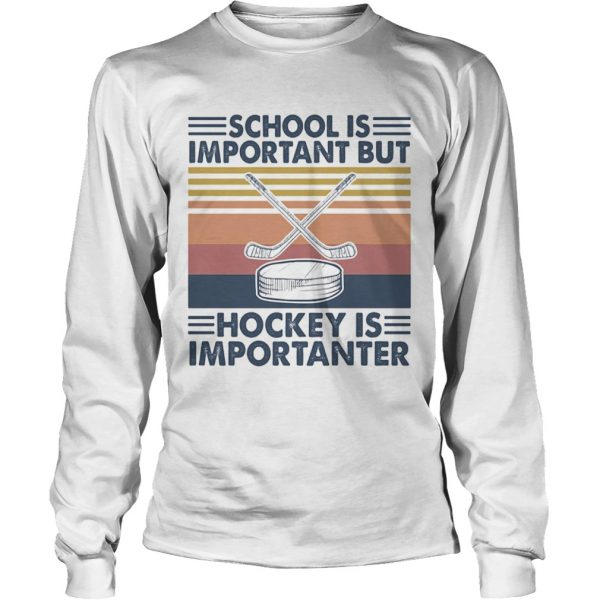 School is important but hockey is importanter vintage retro  Long Sleeve