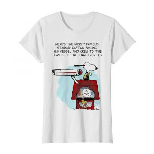 Snoopy home here's the world famous starship captain pushing his vessel and crew to the limits of the final frontier  Classic Women's T-shirt