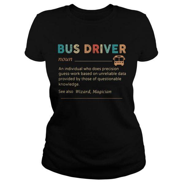 Bus Driver Color Noun An Individual Who Does Precision  Classic Ladies