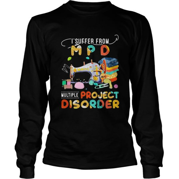 I suffer from MPD multiple project disorder vintage  Long Sleeve