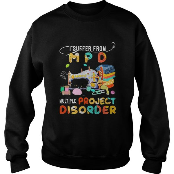 I suffer from MPD multiple project disorder vintage  Sweatshirt