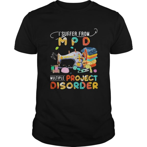 I suffer from MPD multiple project disorder vintage  Unisex