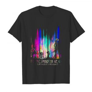 Into The Darkness We Go To Lose Our Minds And Find Our Souls  Classic Men's T-shirt