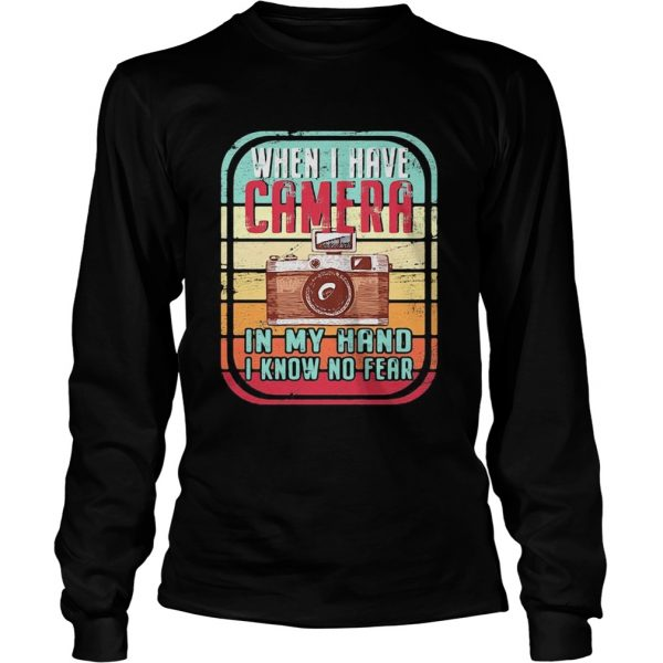 When i have camera in my hand i know no fear vintage retro  Long Sleeve