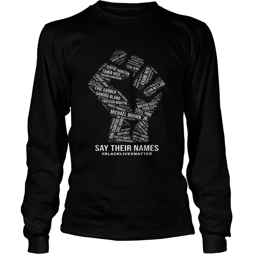 Black Pride Gifts Black Lives Matter Say Their Names  Long Sleeve