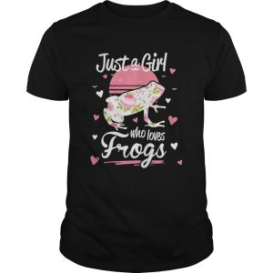 Just A Girl Who Loves Frogs  Unisex