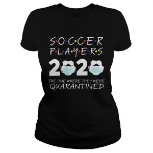 Soccer player 2020 the one where they were quarantined face mask  Classic Ladies