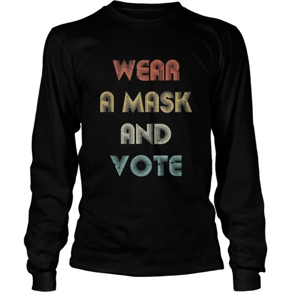 Wear a mask and vote vintage  Long Sleeve
