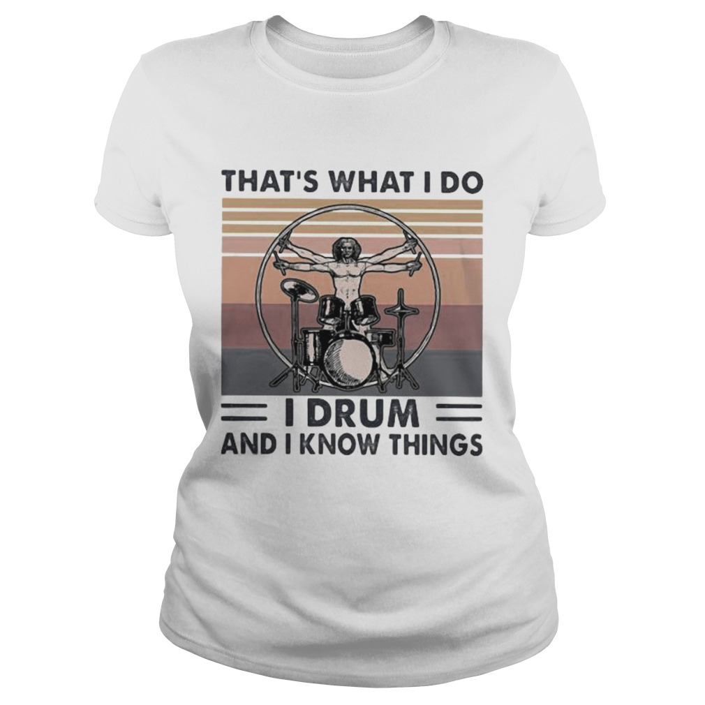 Drummer Thats what i do i drum and i know things vintage retro  Classic Ladies