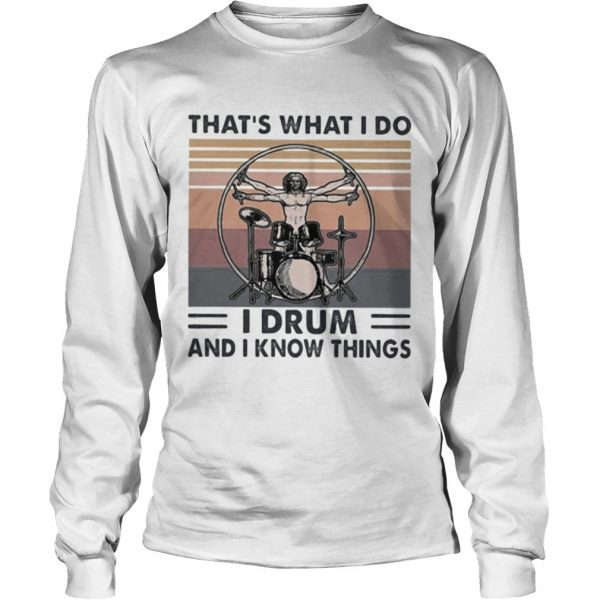 Drummer Thats what i do i drum and i know things vintage retro  Long Sleeve