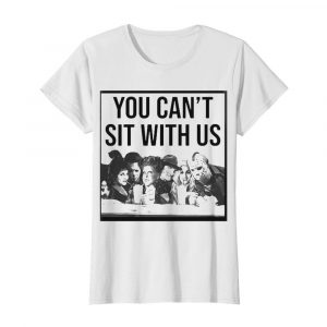 Halloween hocus pocus you can't sit with us  Classic Women's T-shirt