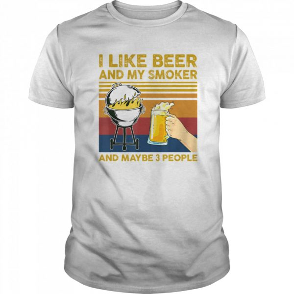 I Like Beer and My Smoker and Maybe 3 People BBQ Barbecue  Classic Men's T-shirt