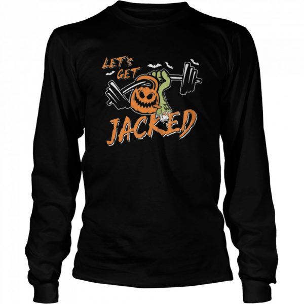 Lets Get Jacked Halloween  Long Sleeved T-shirt