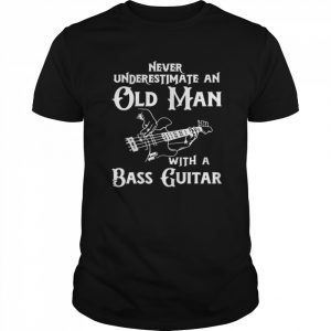 Never Underestimate An Old Man With A Bass Guitar  Classic Men's T-shirt