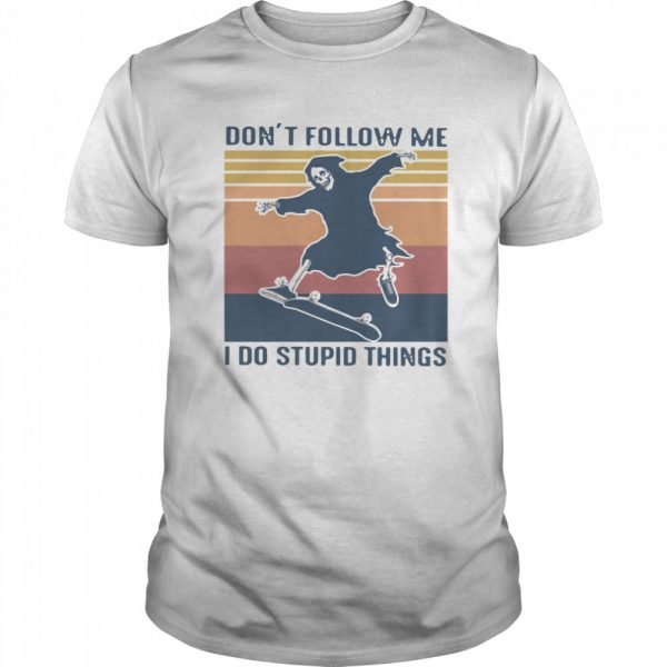Dont Follow Me I Do Stupid Things Vintage  Classic Men's T-shirt