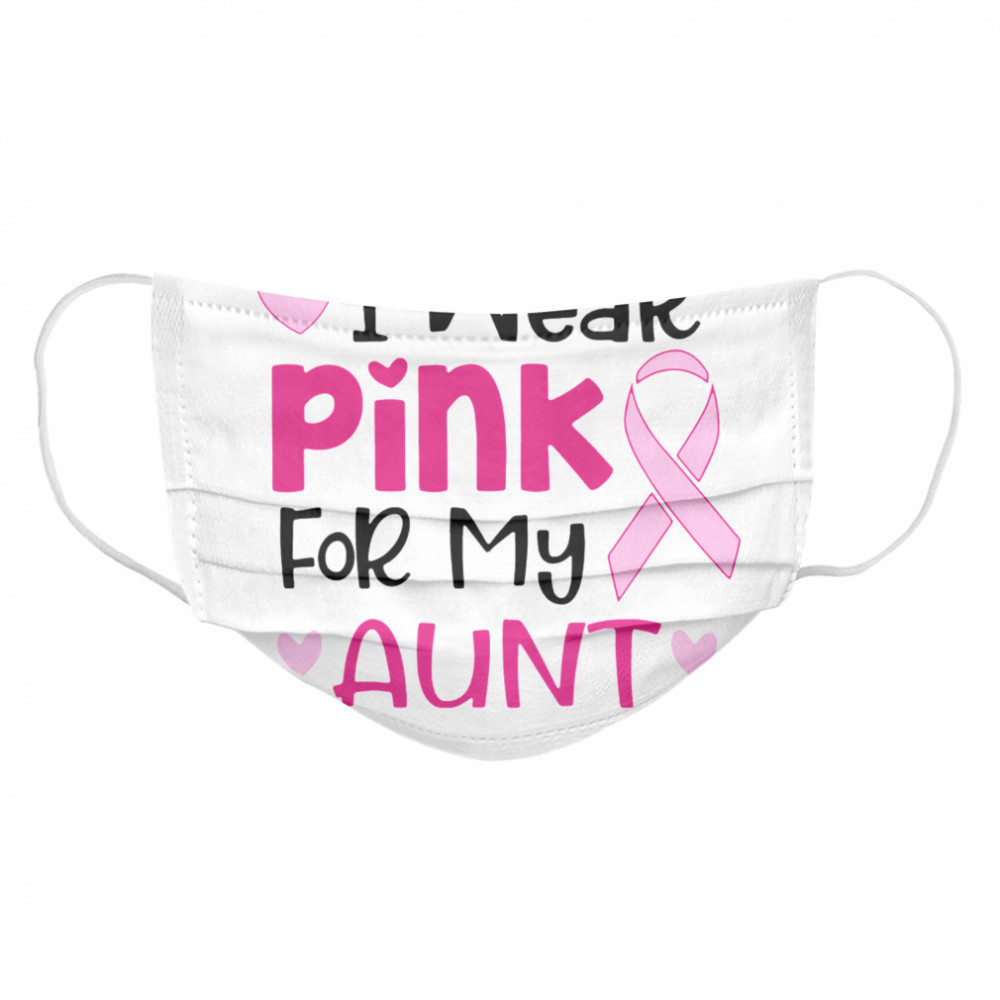 I Wear Pink For My Aunt  Cloth Face Mask