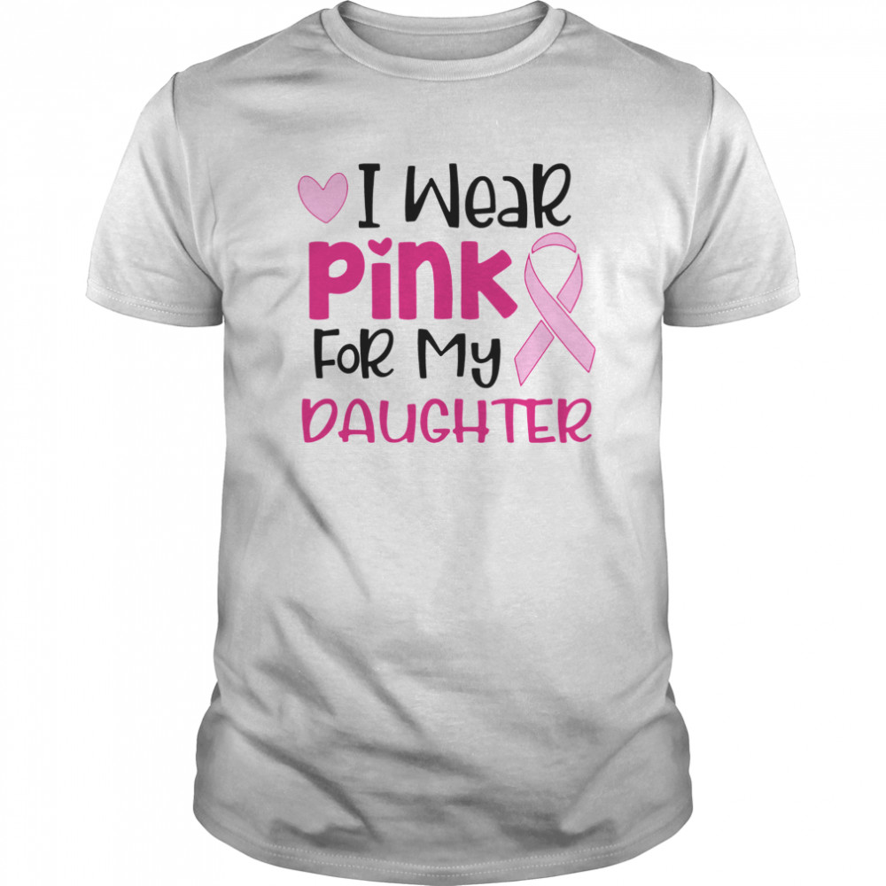 I Wear Pink For My Daughter  Classic Men's T-shirt