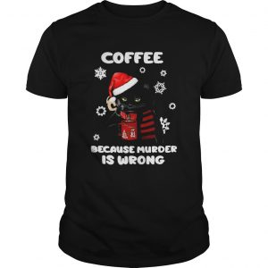 Coffee Because Murder Is Wrong Christmas Black Cat  Unisex