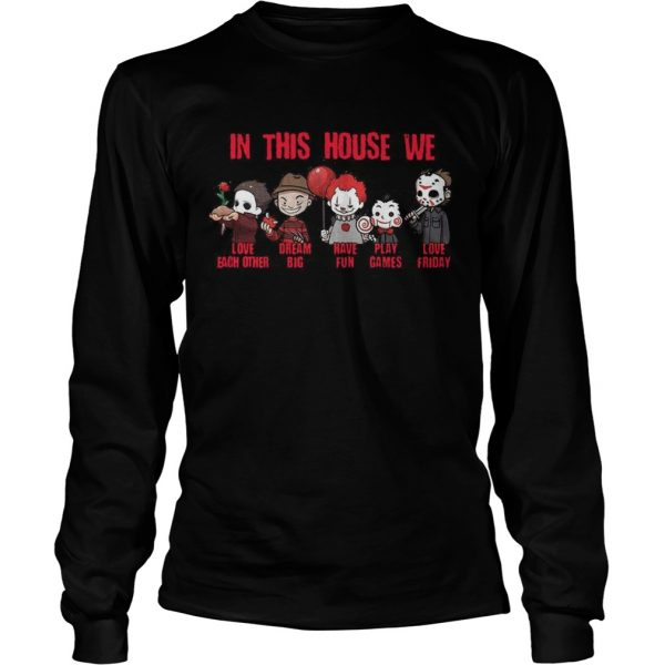 Horror Movies Characters In This House We Love Each Other Have Fun Halloween  Long Sleeve