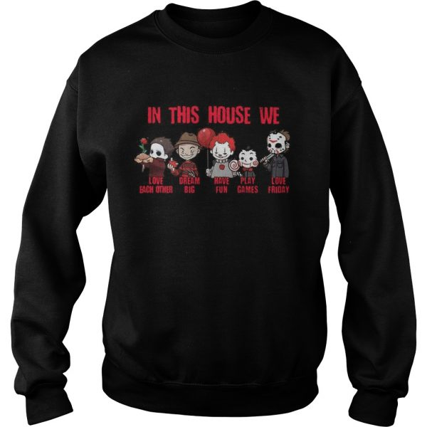 Horror Movies Characters In This House We Love Each Other Have Fun Halloween  Sweatshirt