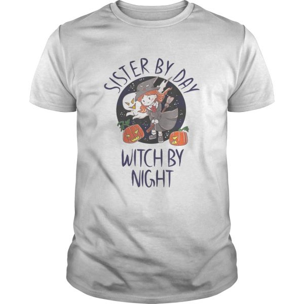 Sister by Day Witch by Night  Unisex