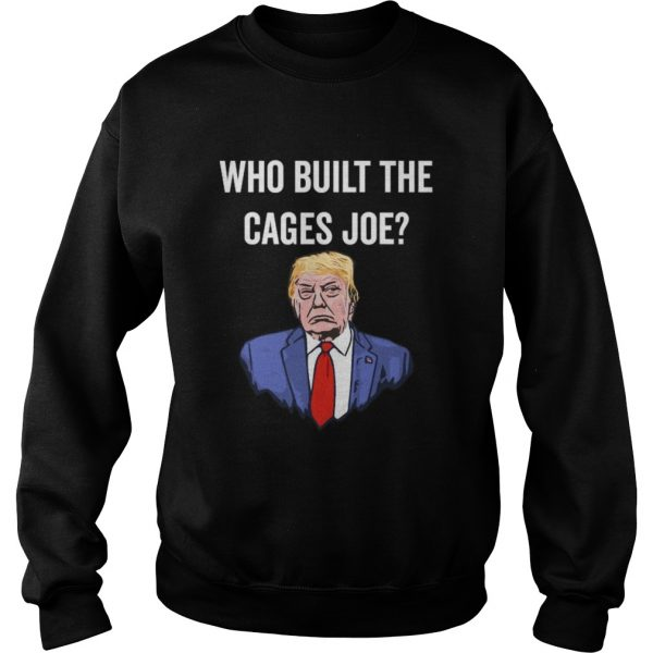 Who Built The Cages Joe  Sweatshirt