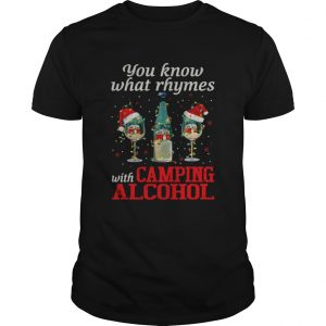 You Know What Rhymes With Camping Alcohol  Unisex