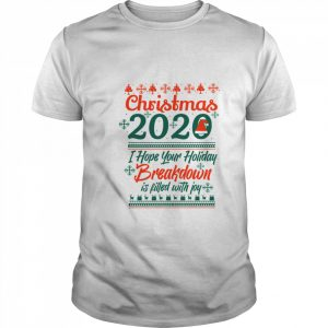 Christmas 2020 I Hoper Your Holiday Breakdown Is Filled With Joy Hat Santa  Classic Men's T-shirt
