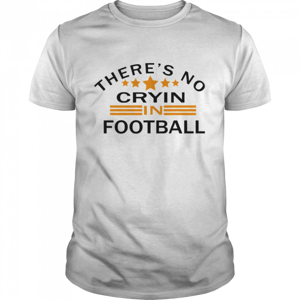 There's No Crying In Football Stars  Classic Men's T-shirt