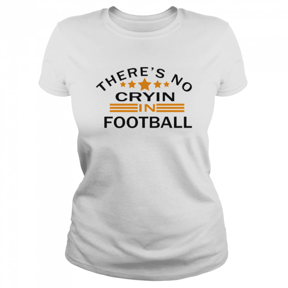 There's No Crying In Football Stars  Classic Women's T-shirt
