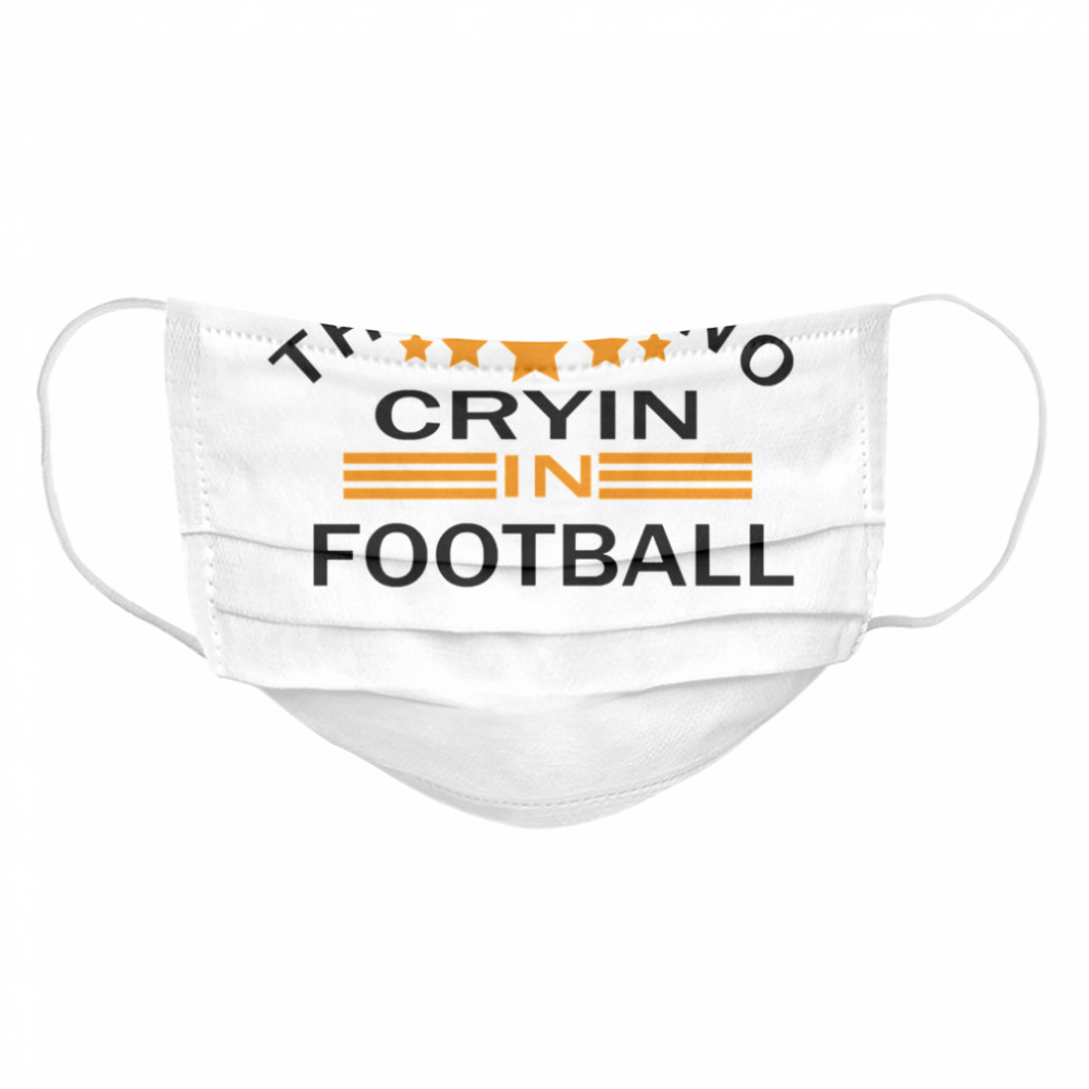 There's No Crying In Football Stars  Cloth Face Mask