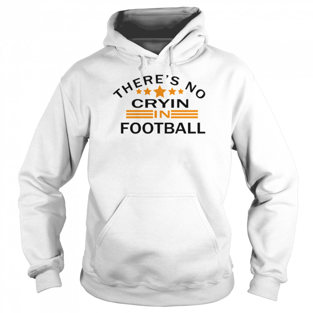 There's No Crying In Football Stars  Unisex Hoodie