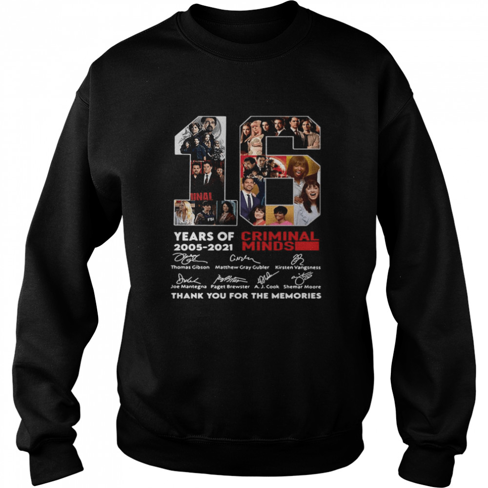 16 Years Of 2005 2021 Criminal Minds Signatures Thank You For The Memories  Unisex Sweatshirt