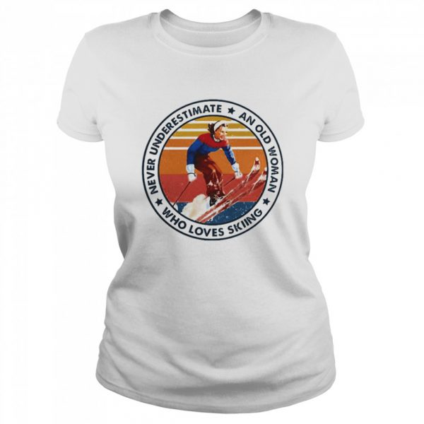 Never underestimate an old woman who loves skiing  Classic Women's T-shirt