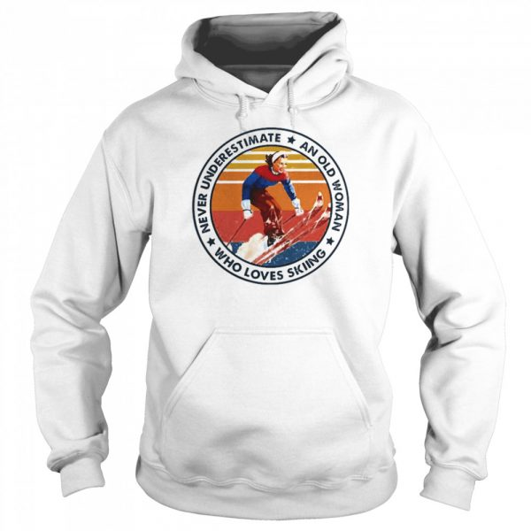 Never underestimate an old woman who loves skiing  Unisex Hoodie